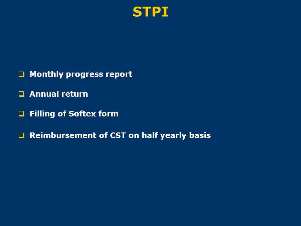 STPI  Monthly progress report  Annual return  Filling of Softex form  Reimbursement of CST on half yearly basis