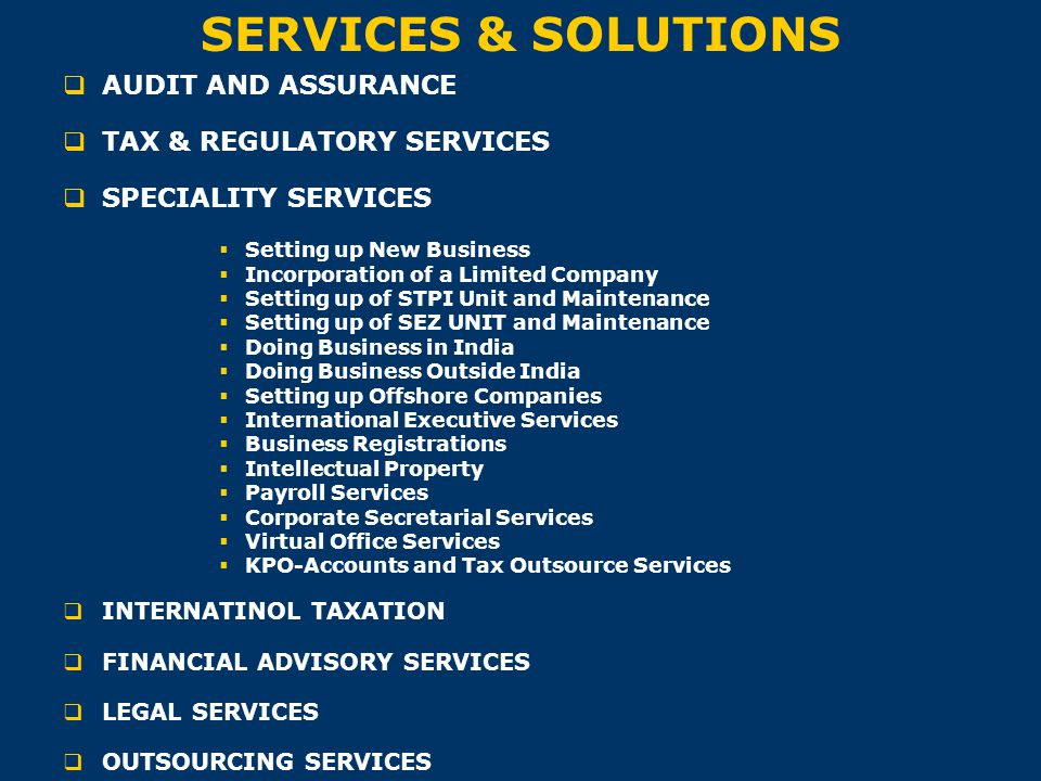 SERVICES & SOLUTIONS  AUDIT AND ASSURANCE  TAX & REGULATORY SERVICES  SPECIALITY SERVICES  Setting up New Business  Incorporation of a Limited Co