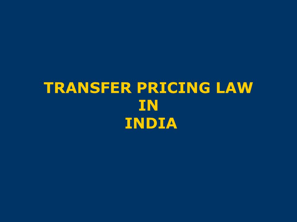 TRANSFER PRICING LAW IN INDIA