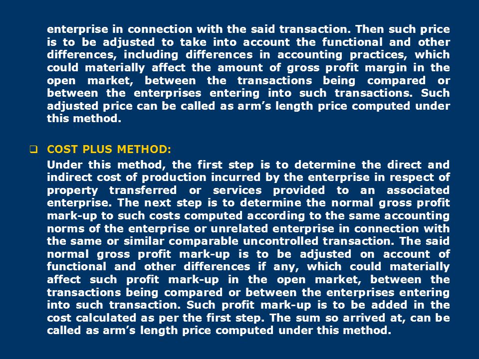 enterprise in connection with the said transaction. Then such price is to be adjusted to take into account the functional and other differences, inclu
