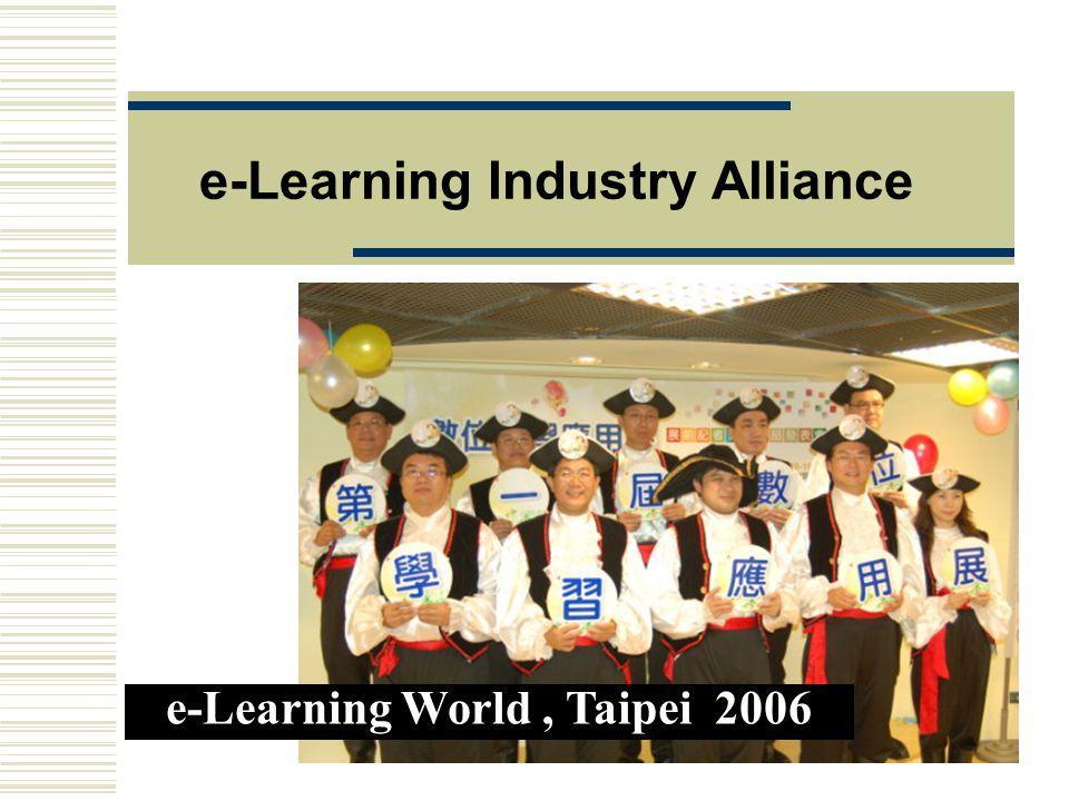 e-Learning Industry Alliance e-Learning World, Taipei 2006