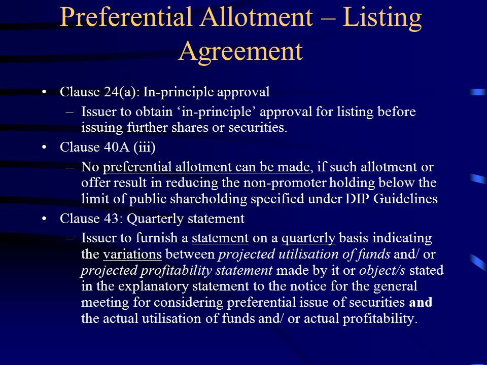 Preferential Allotment – Listing Agreement Clause 24(a): In-principle approval –Issuer to obtain 'in-principle' approval for listing before issuing further shares or securities.
