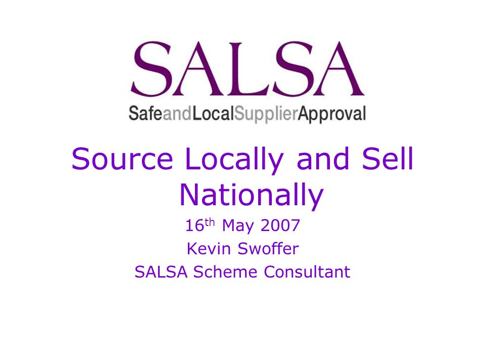 Supplier Application supplier application completed on-line application checked by SALSA operations SALSA operations allocate most local auditor with correct scope auditor accepts within 48-hours or re-allocated to next suitable auditor supplier notified of appointed auditor and to expect direct contact