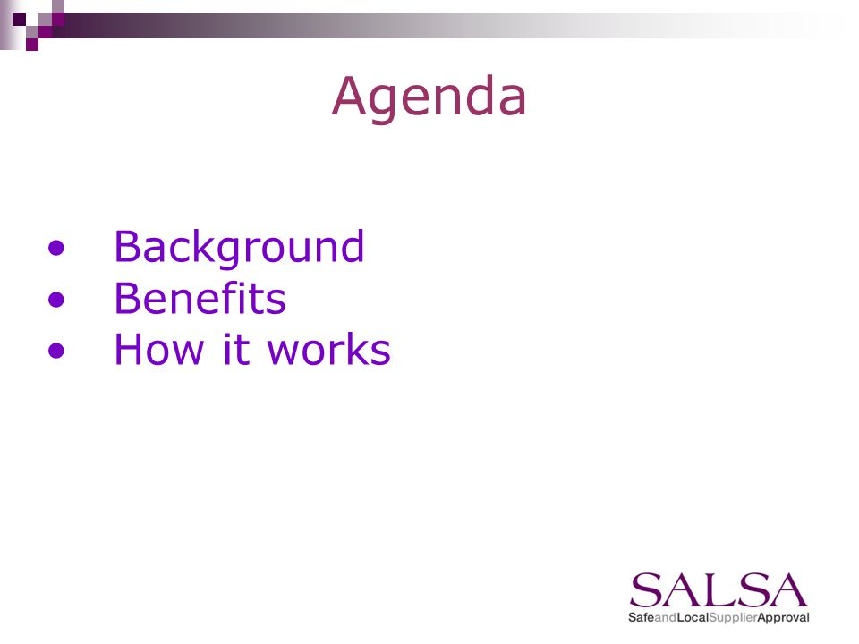 Agenda Background Benefits How it works