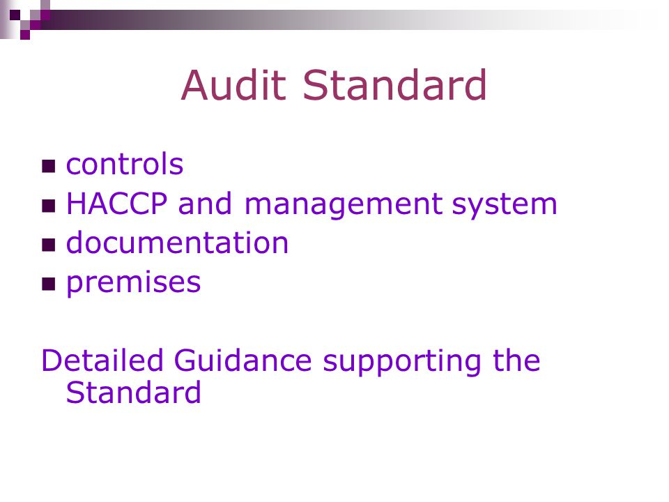 Audit Standard developed from the existing standards e.g.