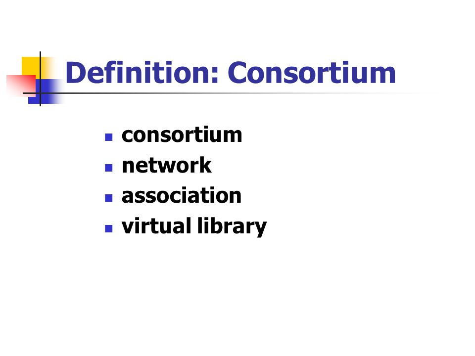 Definition: Consortium consortium network association virtual library