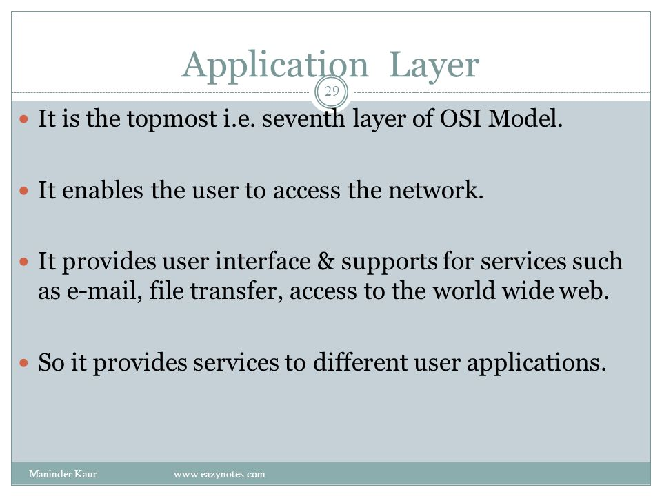 Application Layer It is the topmost i.e.seventh layer of OSI Model.