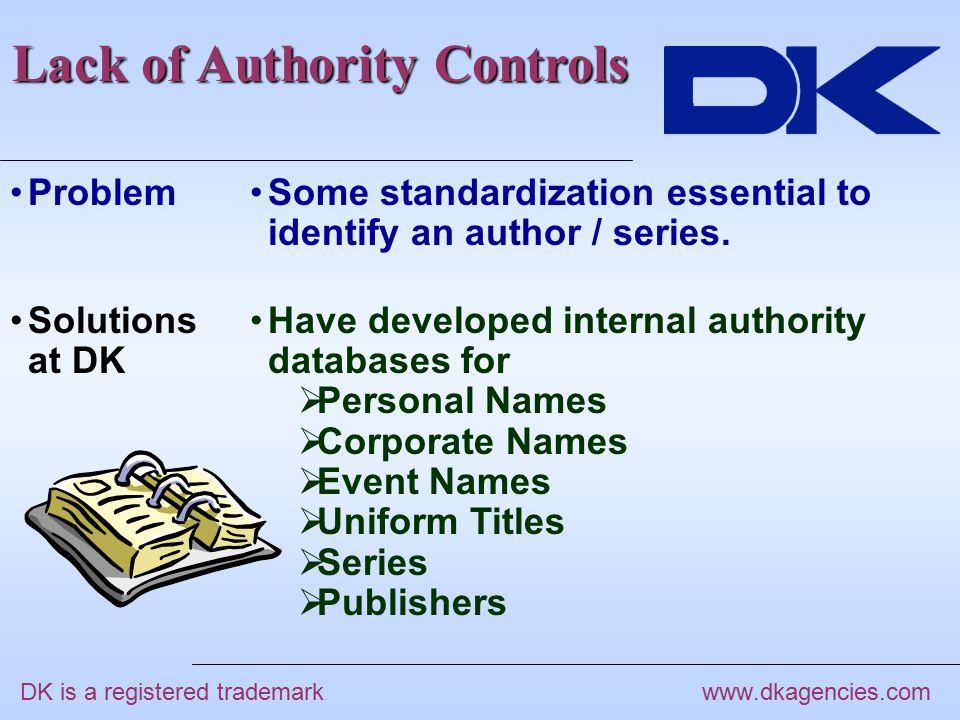 www.dkagencies.com Some standardization essential to identify an author / series.