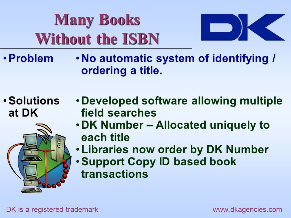 www.dkagencies.com No automatic system of identifying / ordering a title.