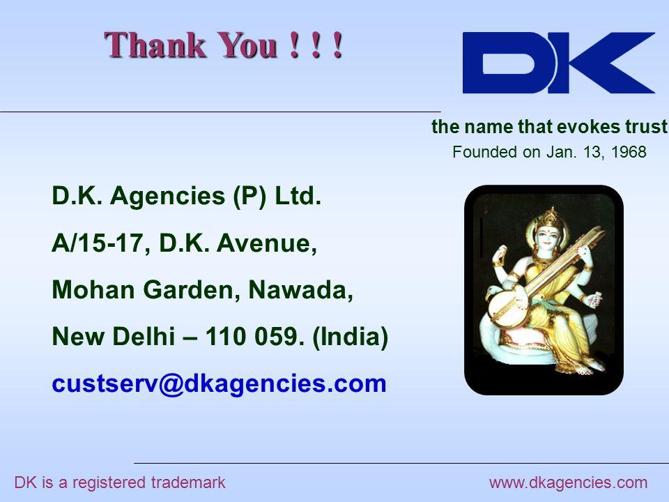 Thank You . www.dkagencies.com D.K. Agencies (P) Ltd.