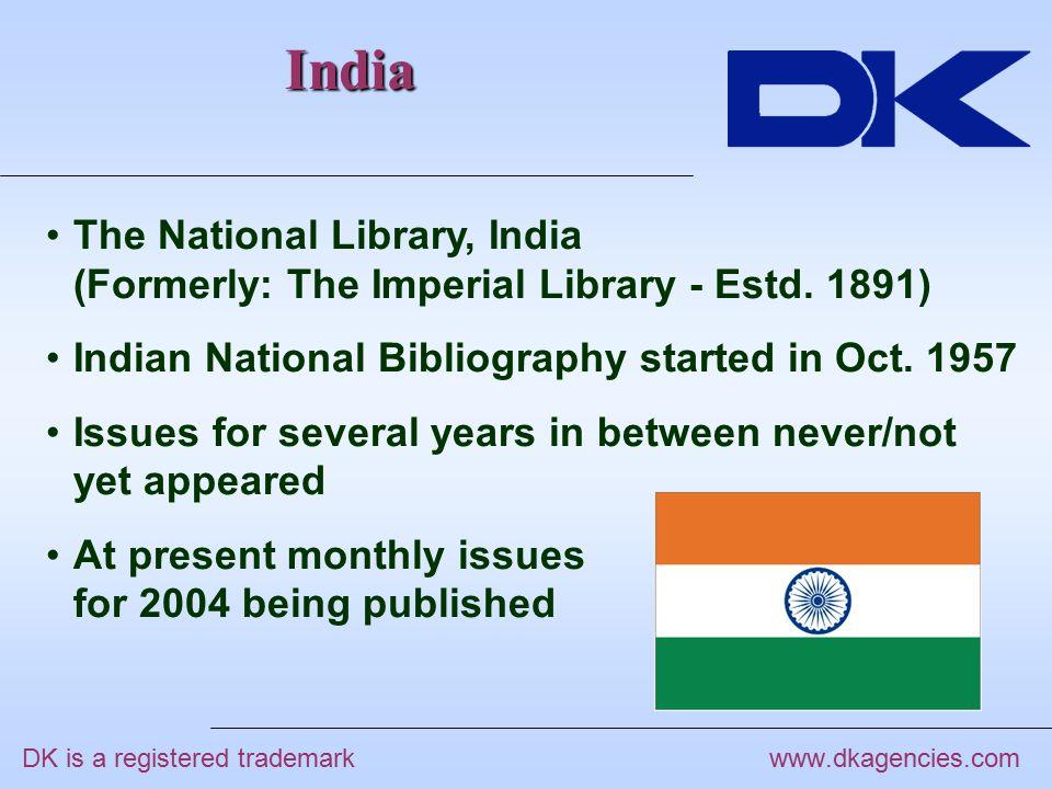 India (contd…) www.dkagencies.com No searchable database for the National Library Regional Library Networks like … ADINET, BALNET, BONET, CALIBNET, DELNET, INFLIBNET, MALIBNET, MYLIBNET, PUNET, etc.