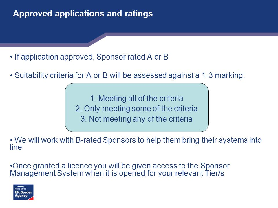 Approved applications and ratings If application approved, Sponsor rated A or B Suitability criteria for A or B will be assessed against a 1-3 marking