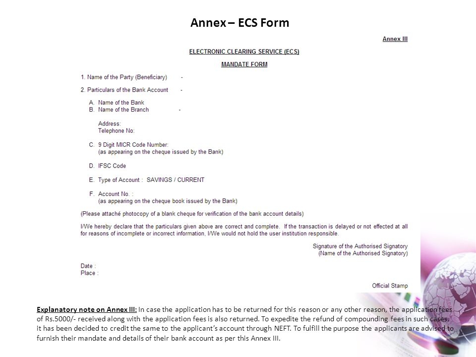 Explanatory note on Annex III: In case the application has to be returned for this reason or any other reason, the application fees of Rs.5000/- recei