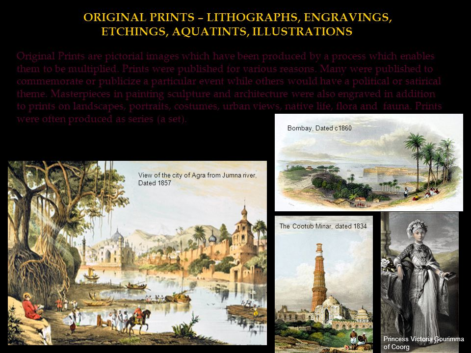 Original Prints are pictorial images which have been produced by a process which enables them to be multiplied. Prints were published for various reas