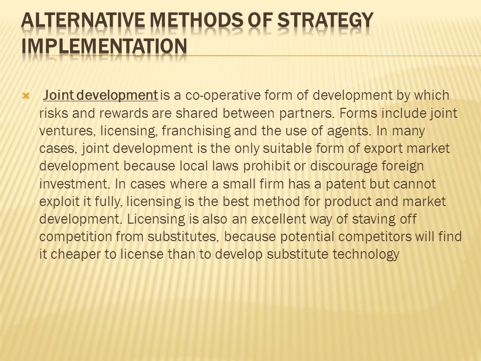  Joint development is a co-operative form of development by which risks and rewards are shared between partners.