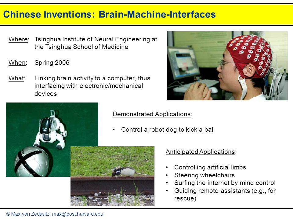 © Max von Zedtwitz, max@post.harvard.edu Chinese Inventions: Brain-Machine-Interfaces Where:Tsinghua Institute of Neural Engineering at the Tsinghua S