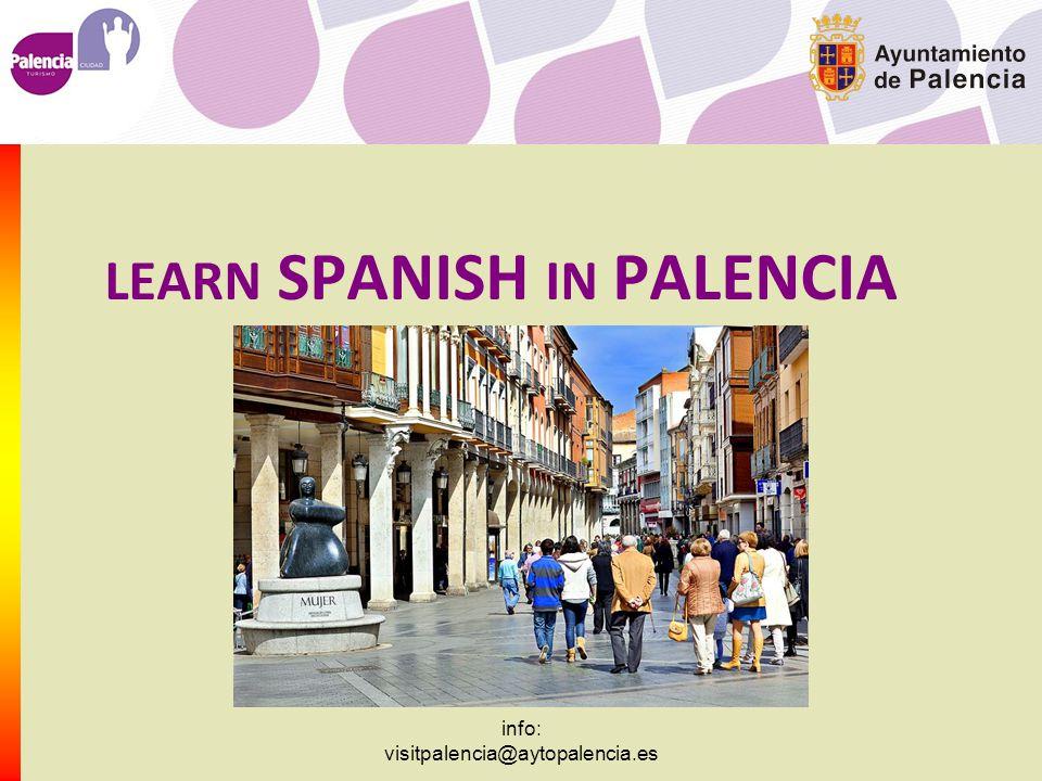 info: visitpalencia@aytopalencia.es LEARN SPANISH IN PALENCIA
