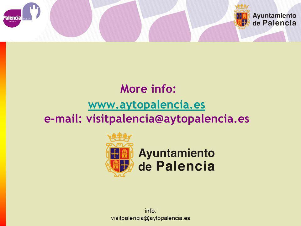 info: visitpalencia@aytopalencia.es More info: www.aytopalencia.es e-mail: visitpalencia@aytopalencia.es www.aytopalencia.es