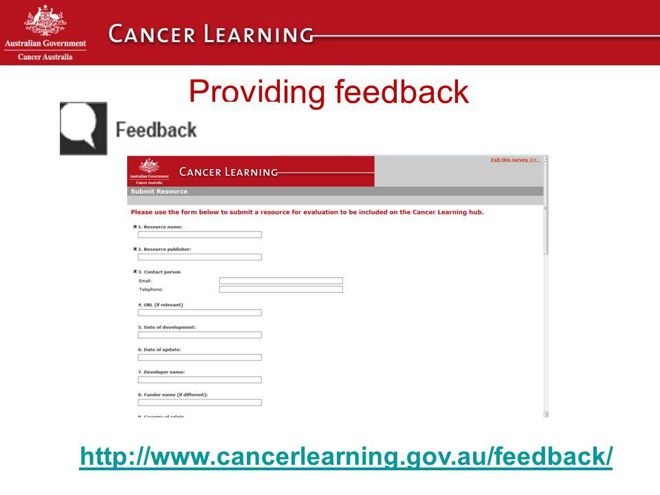 Providing feedback http://www.cancerlearning.gov.au/feedback/