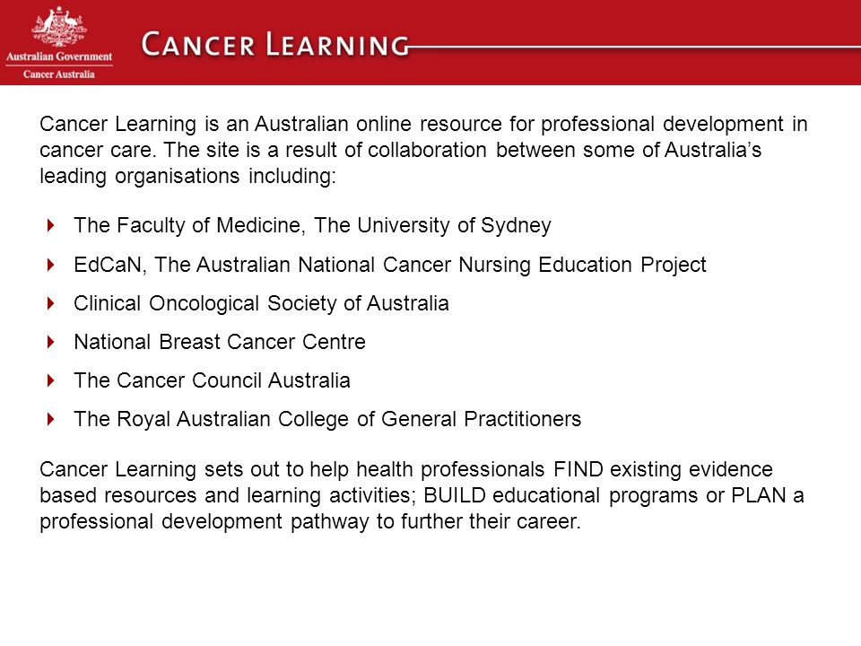 Cancer Learning is an Australian online resource for professional development in cancer care.