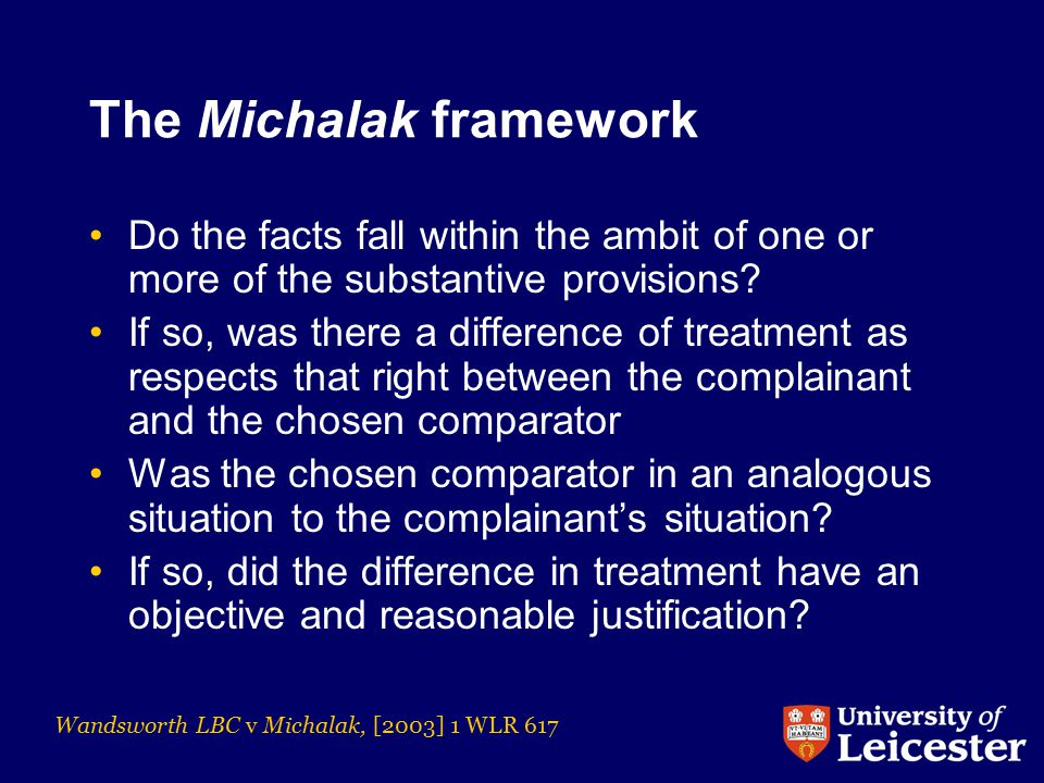 The Michalak framework Do the facts fall within the ambit of one or more of the substantive provisions.
