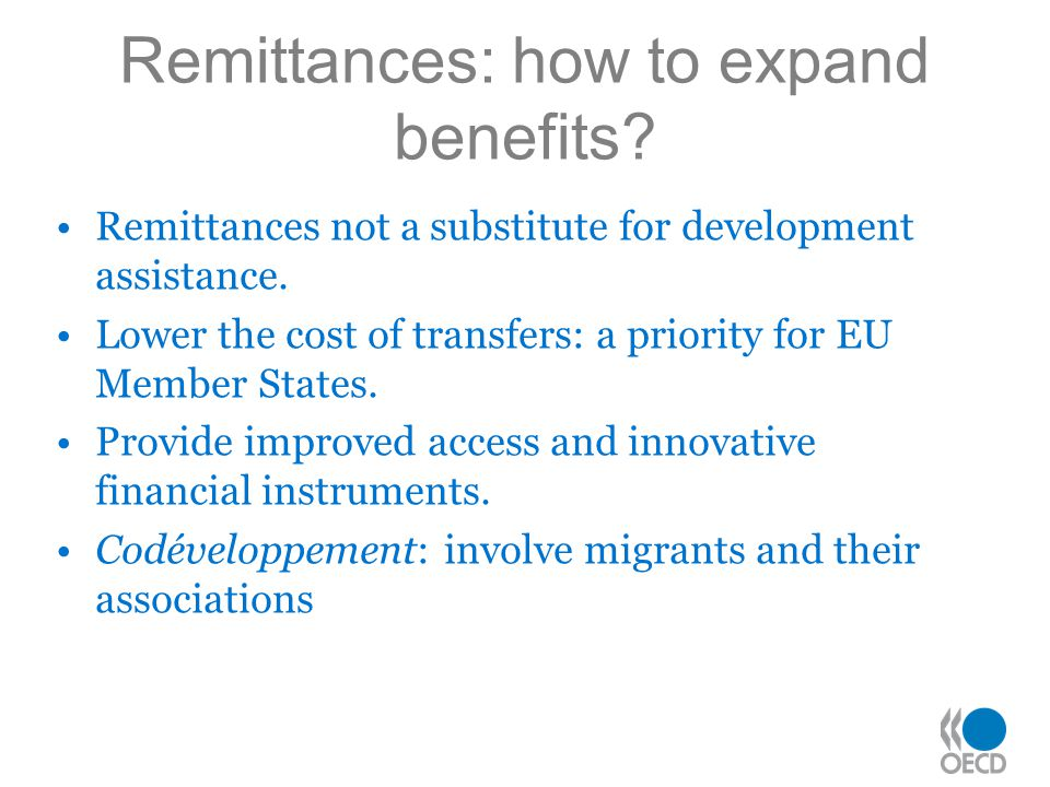 Remittances: how to expand benefits. Remittances not a substitute for development assistance.