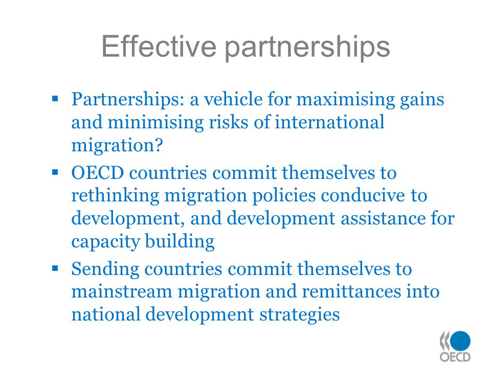 Effective partnerships  Partnerships: a vehicle for maximising gains and minimising risks of international migration.