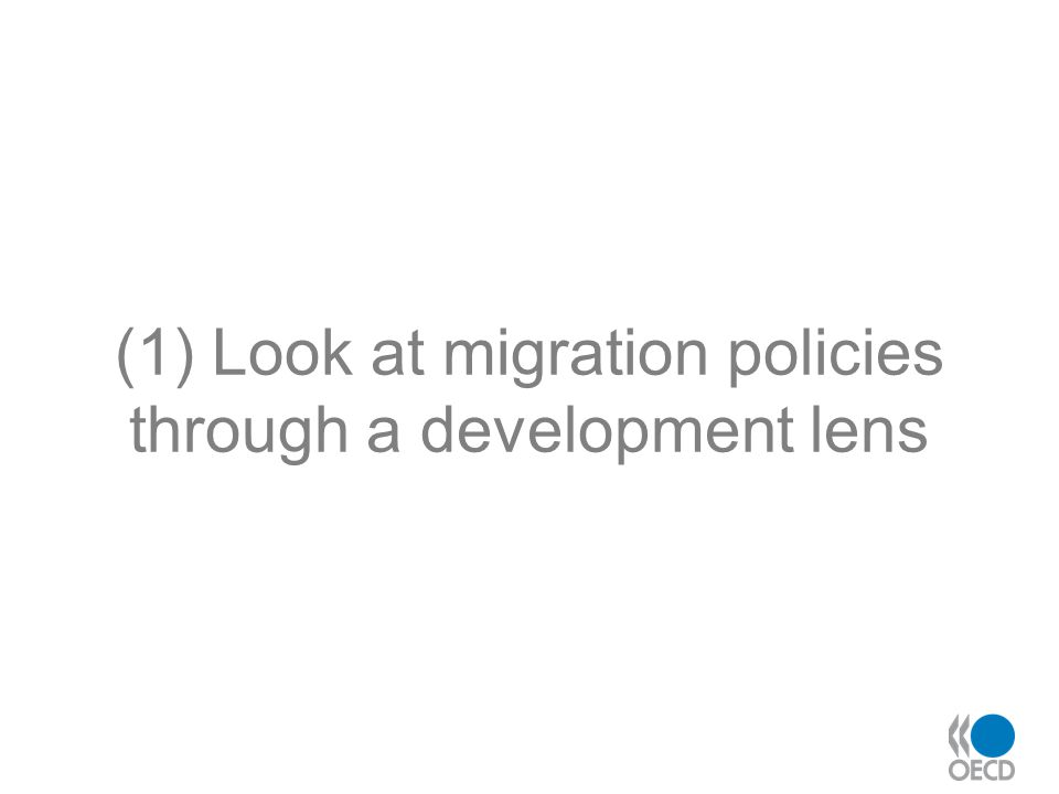 (1) Look at migration policies through a development lens