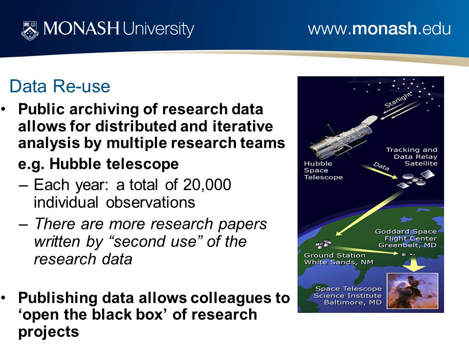 Data Re-use Public archiving of research data allows for distributed and iterative analysis by multiple research teams e.g.