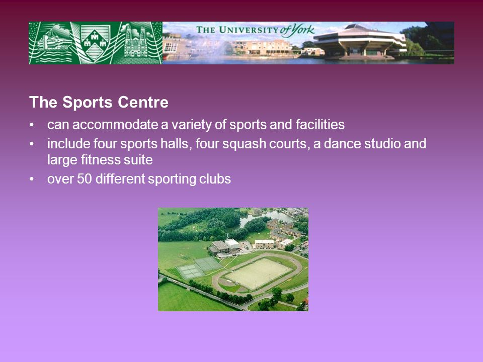 The Sports Centre can accommodate a variety of sports and facilities include four sports halls, four squash courts, a dance studio and large fitness suite over 50 different sporting clubs