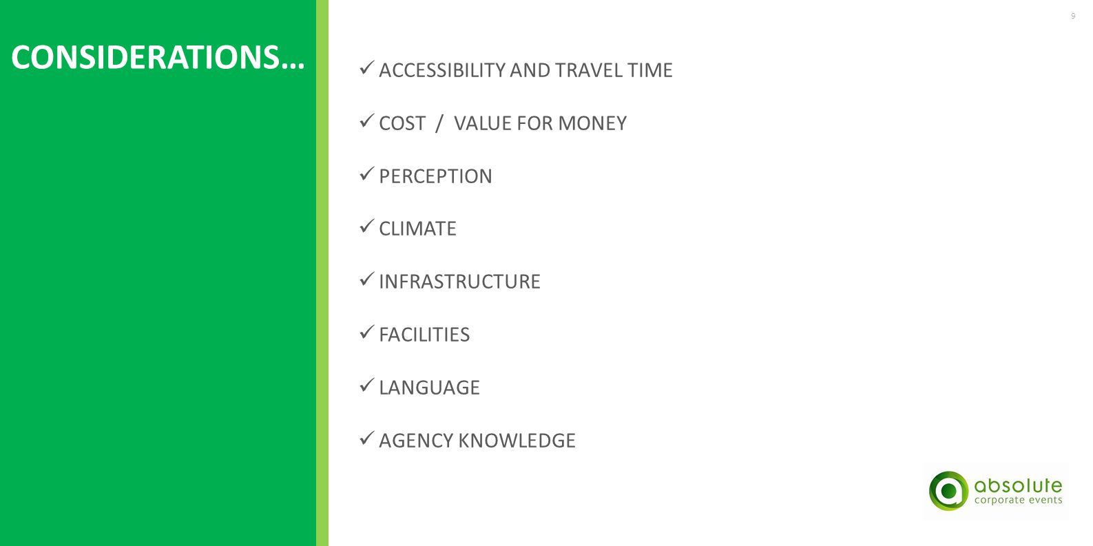 9 ACCESSIBILITY AND TRAVEL TIME COST / VALUE FOR MONEY PERCEPTION CLIMATE INFRASTRUCTURE FACILITIES LANGUAGE AGENCY KNOWLEDGE CONSIDERATIONS…
