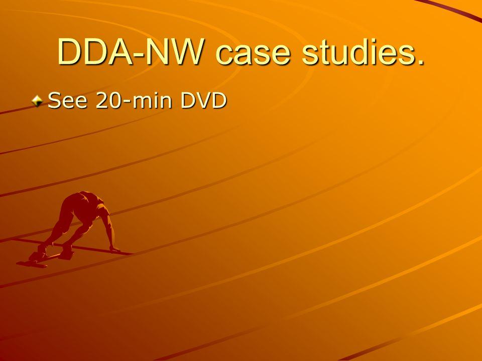 DDA-NW case studies. See 20-min DVD