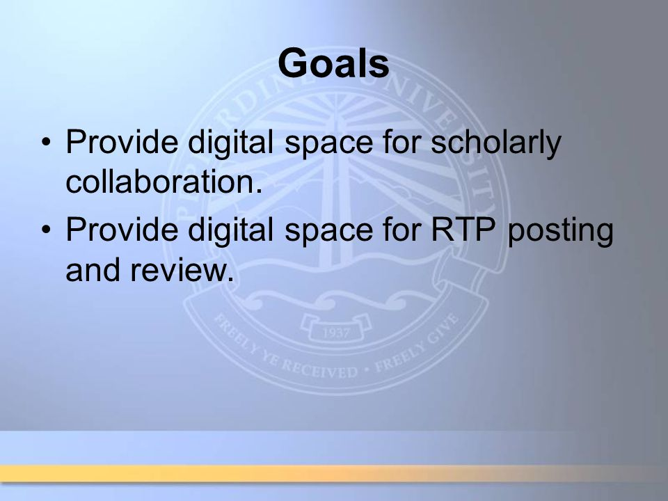 Goals Provide digital space for scholarly collaboration.