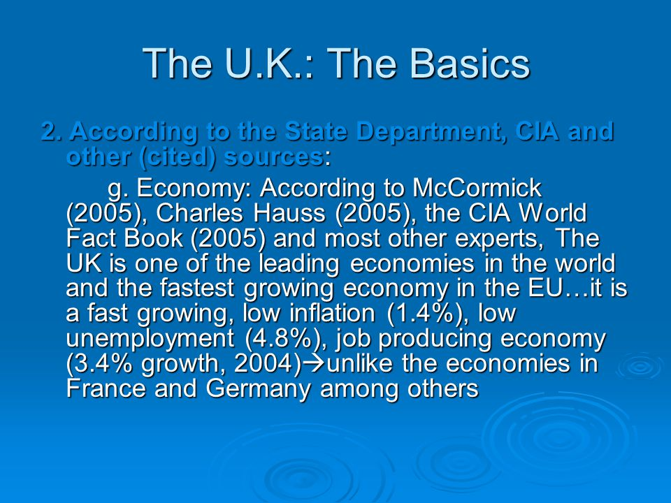 The U.K.: The Basics 2. According to the State Department, CIA and other (cited) sources: g.