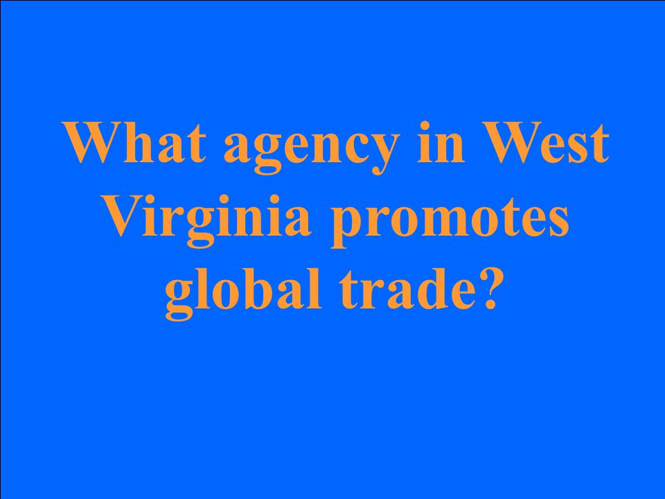 What agency in West Virginia promotes global trade?