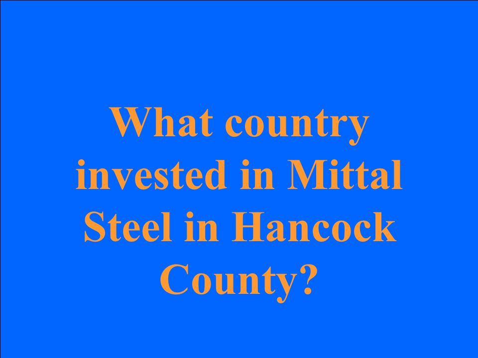 What country invested in Mittal Steel in Hancock County?