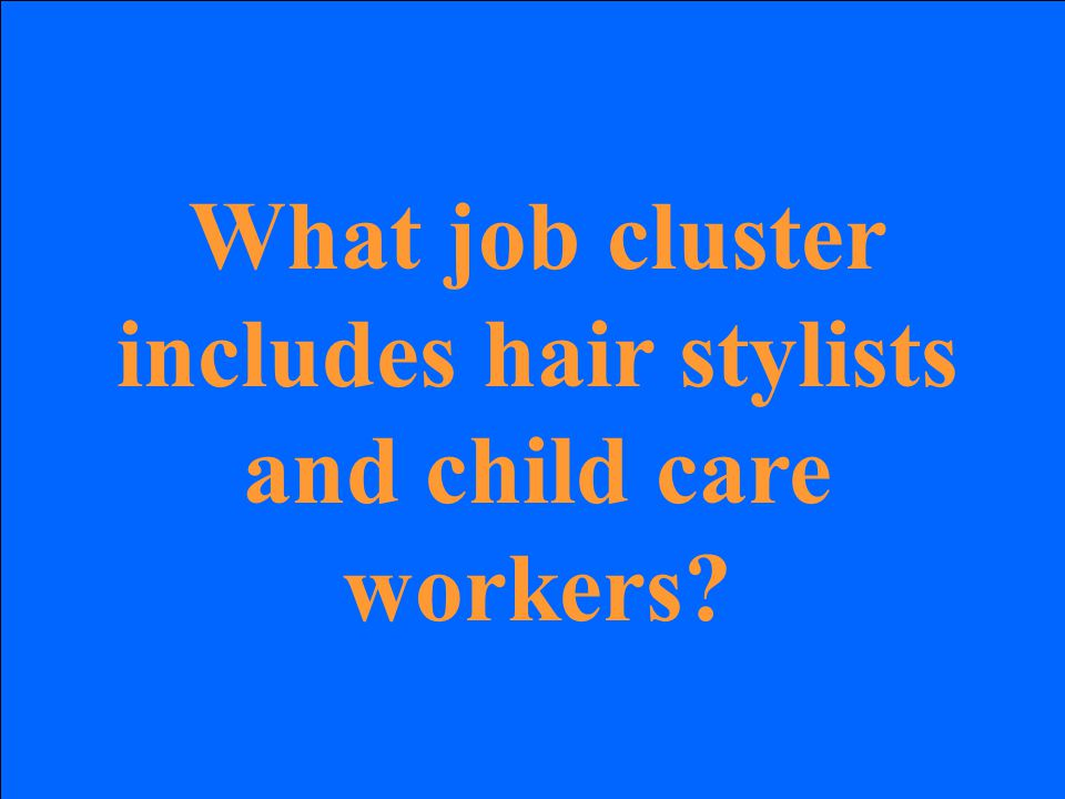 What job cluster includes hair stylists and child care workers?