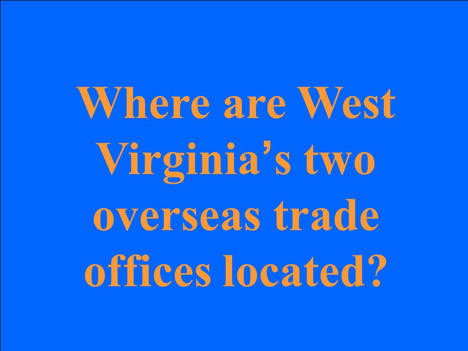 Where are West Virginia ' s two overseas trade offices located?