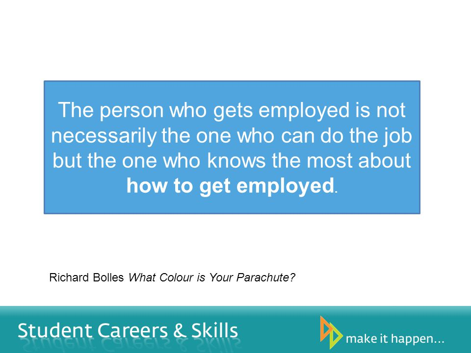 The person who gets employed is not necessarily the one who can do the job but the one who knows the most about how to get employed.
