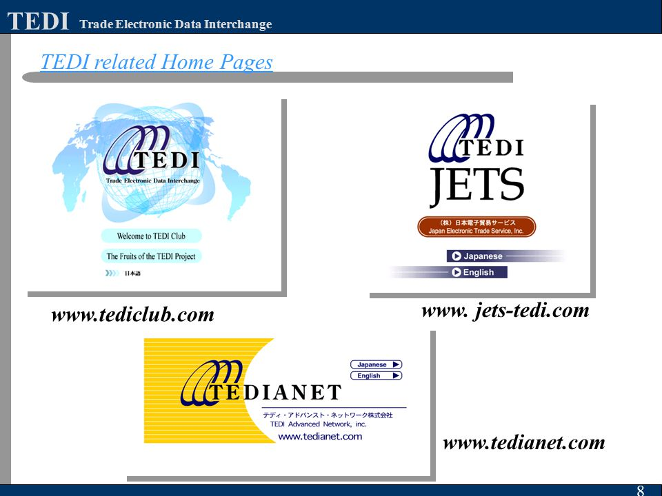 8 Trade Electronic Data Interchange TEDI TEDI related Home Pages www.tedianet.com www. jets-tedi.com www.tediclub.com