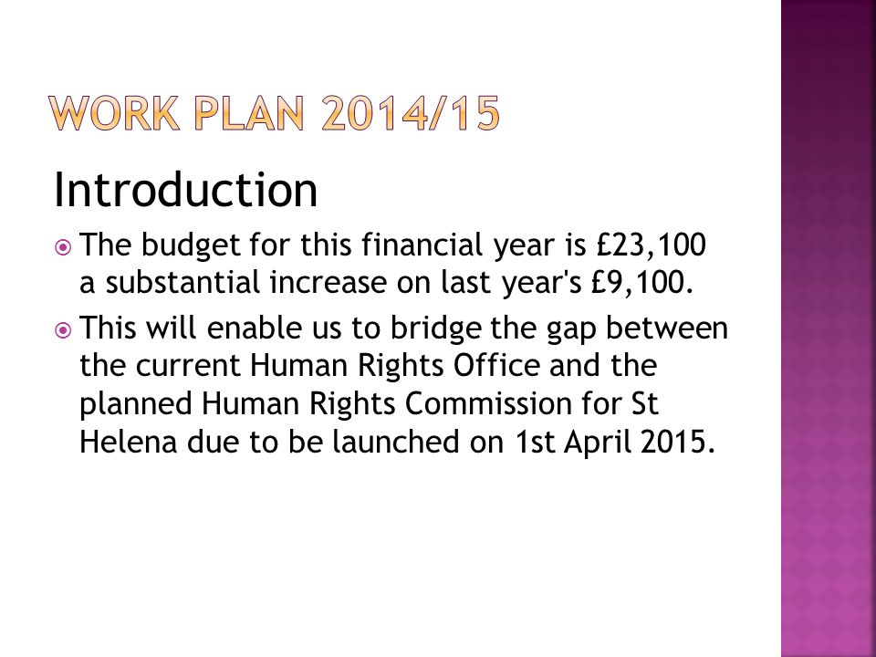 Introduction  The budget for this financial year is £23,100 a substantial increase on last year s £9,100.