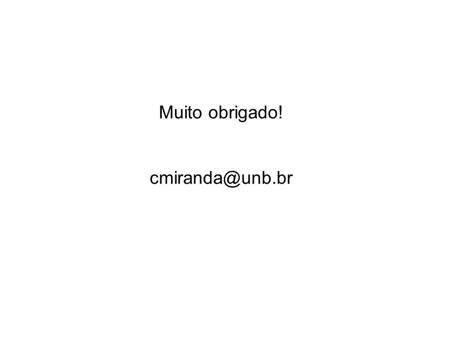 Muito obrigado! cmiranda@unb.br