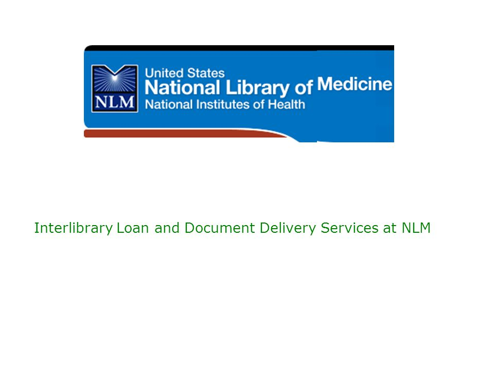 Interlibrary Loan and Document Delivery Services at NLM