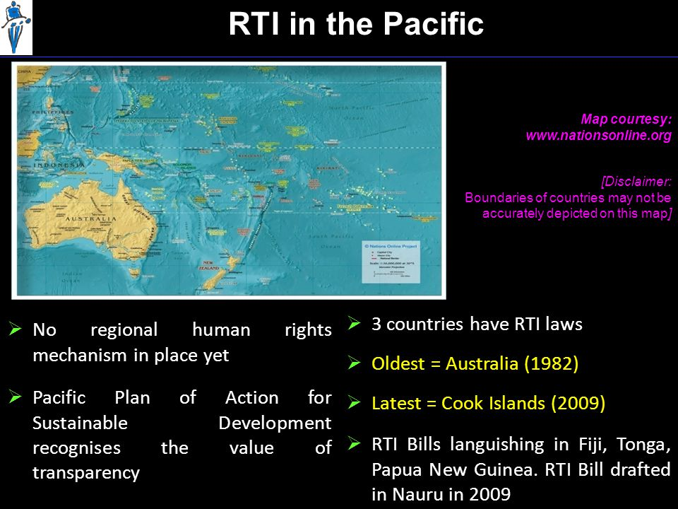 RTI in the Pacific  RTI Bills languishing in Fiji, Tonga, Papua New Guinea.