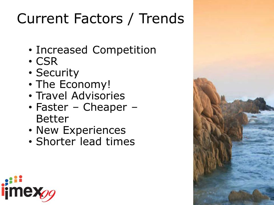 Current Factors / Trends Increased Competition CSR Security The Economy.