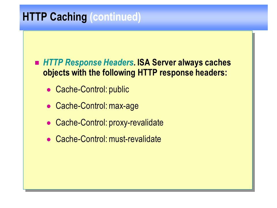 HTTP Caching (continued) HTTP Response Headers.