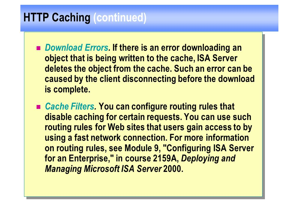 HTTP Caching (continued) Download Errors.