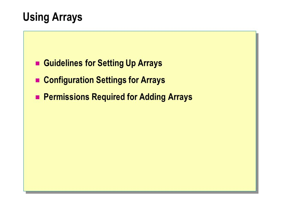 Using Arrays Guidelines for Setting Up Arrays Configuration Settings for Arrays Permissions Required for Adding Arrays