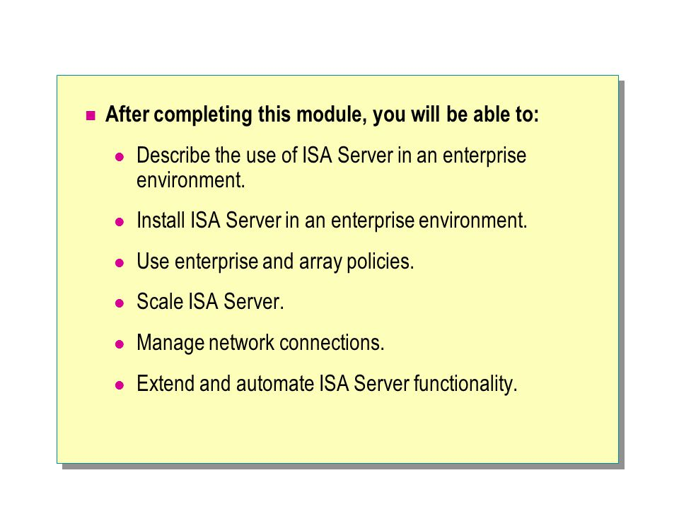 Installing ISA Server Schema in Active Directory Select an option to configure enterprise policy.