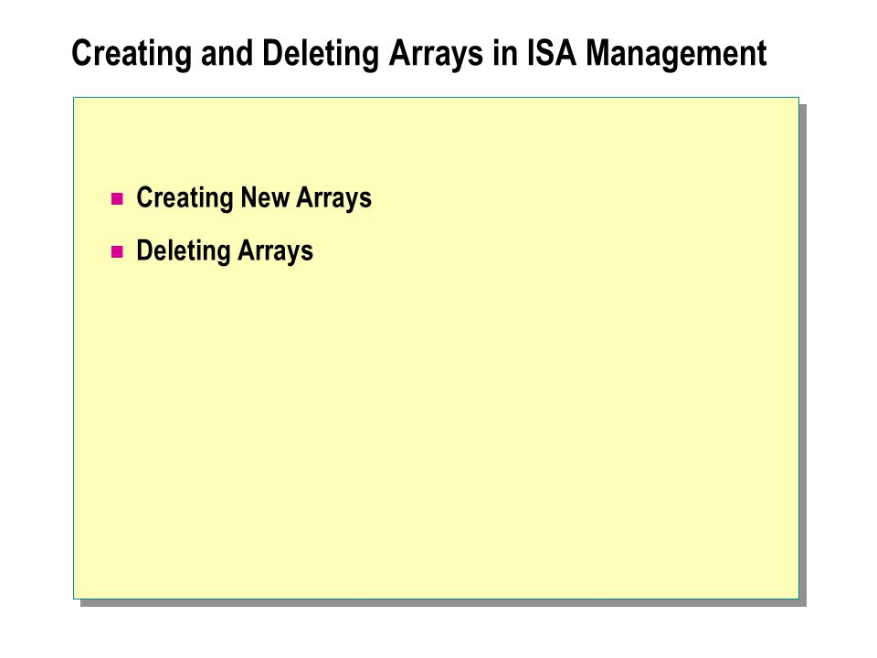 Creating and Deleting Arrays in ISA Management Creating New Arrays Deleting Arrays